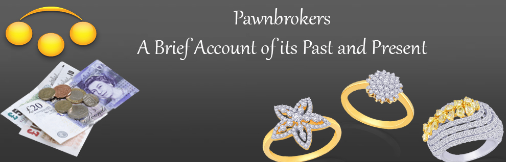 Pawnbrokers: A Brief History