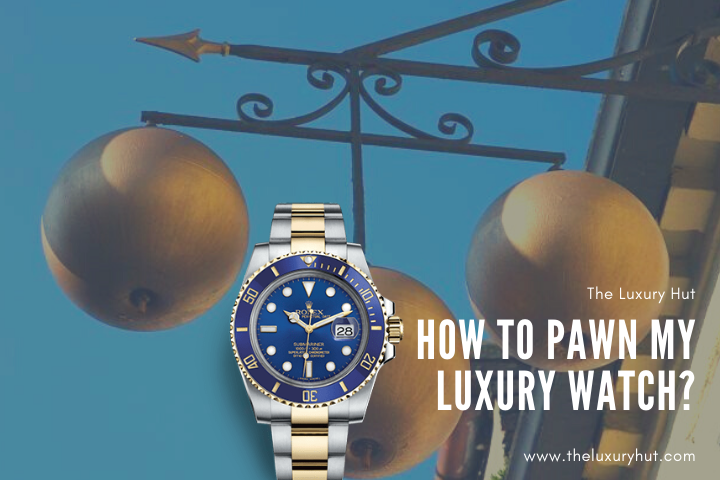 pawn my luxury watch