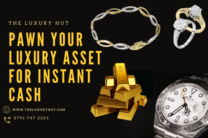pawn your luxury asset for instant cash the luxury hut pawnbrokers london