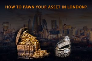 how to pawn your asset in london